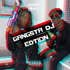 "TreeDee - Gangsta DJ Edition - (I'm tryna love you like a gangsta"") | @officialtreedee"