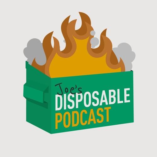 Joe's Disposable Podcast | Nov 8, 2019