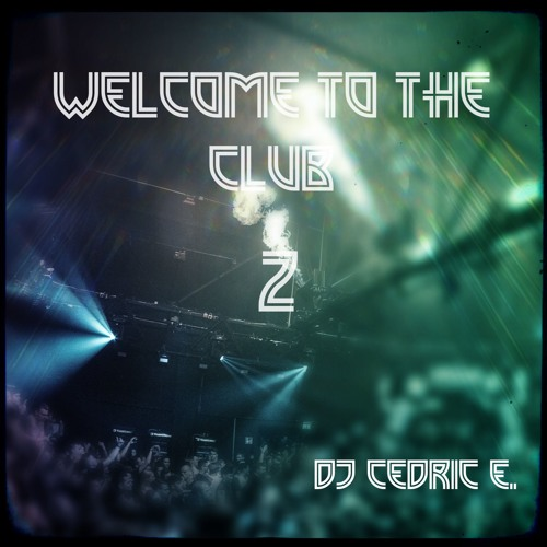 Welcome To The Club 2