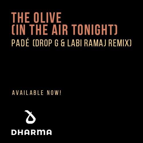 Padé - The Olive (Drop G & Labi Ramaj Remix) (Dharma Worldwide)