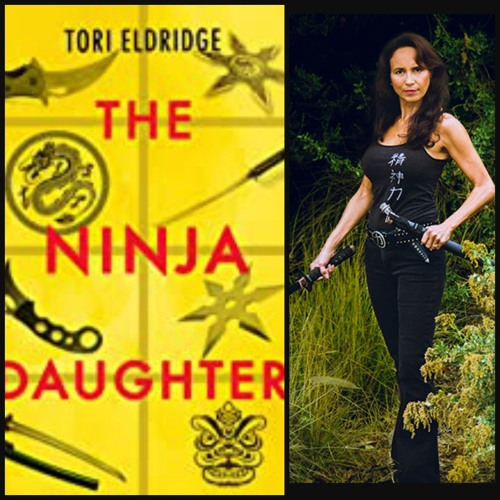 Thriller Writer Tori Eldridge Talks About THE NINJA DAUGHTER On Authors On The Air