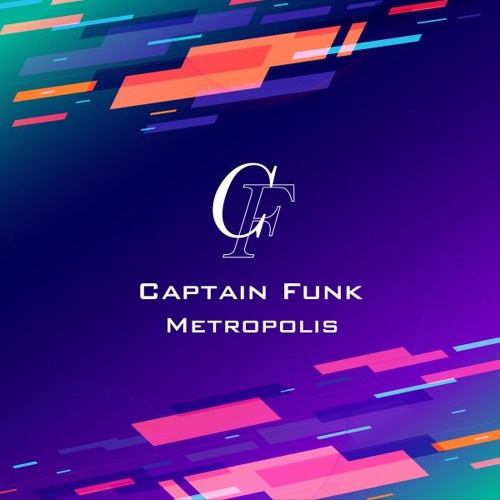 Captain Funk - Metropolis (Album Sampler) - Future Funk, Synthpop, Electronic Jazz Funk