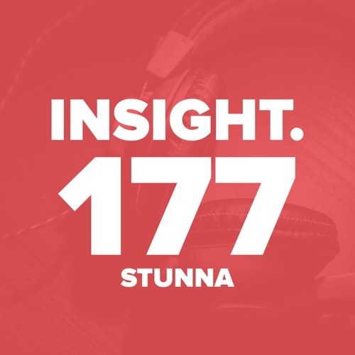 INSIGHT podcast 177 — Guest Mix by STUNNA (November 2019)