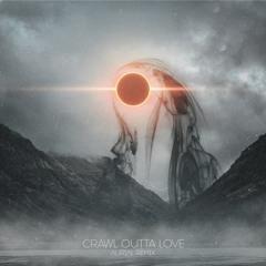 ILLENIUM Feat. Annika Wells - Crawl Outta Love(Aurial Remix)