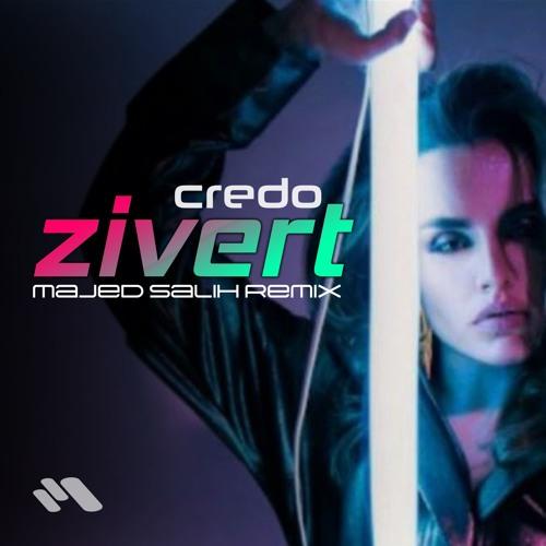 Zivert - Credo (Majed Salih Remix) [ FREE DOWNLOAD ]