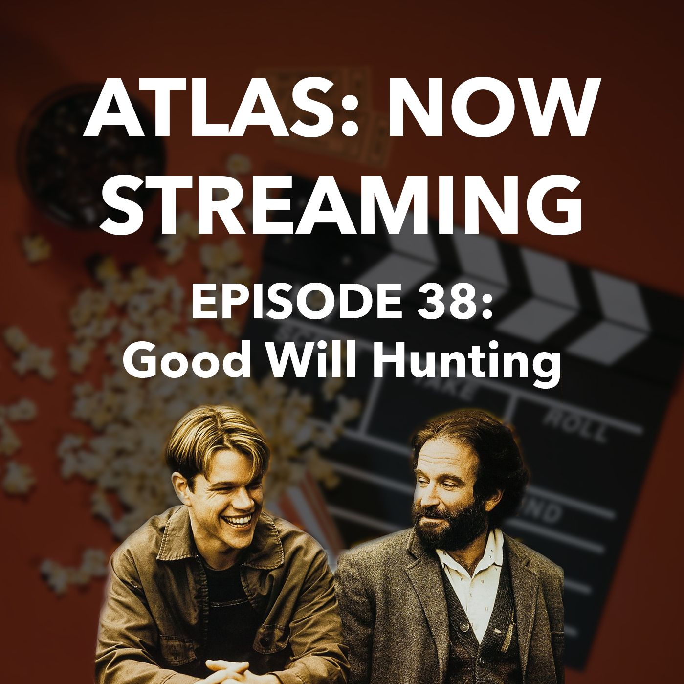 Good Will Hunting - Atlas: Now Streaming Episode 38