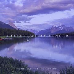 A Little While Longer