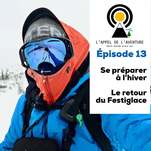 Épisode 13 / Se préparer à l'hiver avec Joanie St-Pierre et le retour du Festiglace
