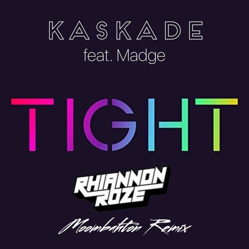 Kaskade ft. Madge - Tight (Rhiannon Roze Moombahton Remix)