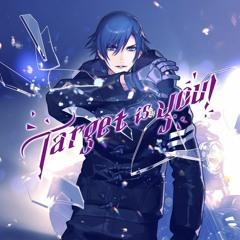 Target Is You! - Tokiya Ichinose