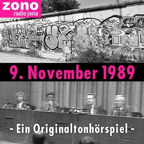 """""""9. November 1989 - Ein Originaltonhörspiel von Rainer Sauer"""" - Restaurierte Originalfassung"""