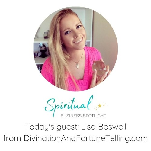 Lisa Boswell Interview - Spiritual Business Spotlight