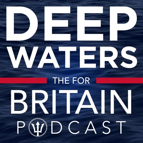 Deep Waters with Anne Marie - The For Britain Podcast