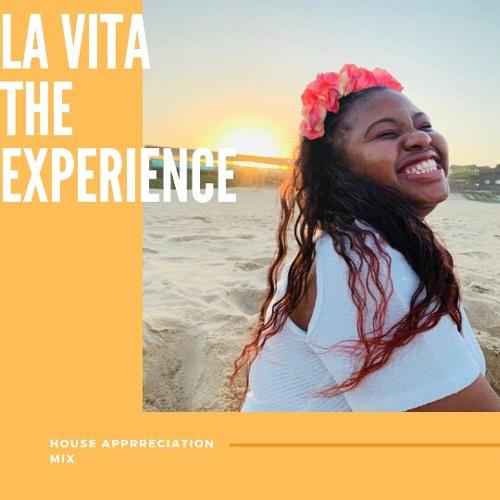 La Vita The Experience House Appreciation Mix By Dj La Vita