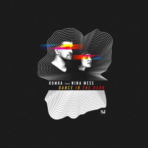 IU01 - Komka feat. Nina Mess - Dance In The Dark