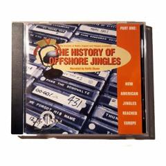 Jingleweb Presents  ...... The History Of Offshore Jingles
