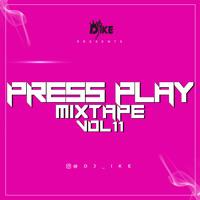DJ IKE PRESSPLAY MIXTAPE VOL11 ( NOV 2019 )