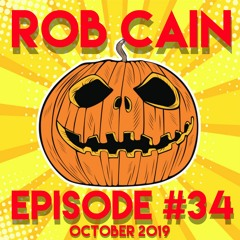 Rob Cain - Episode #34 - October 2019