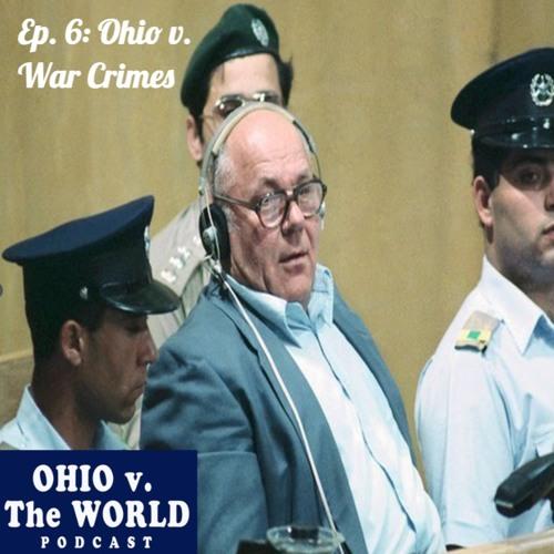 """Ep. 6: """"Ohio v. War Crimes"""" (John Demjanjuk)"""