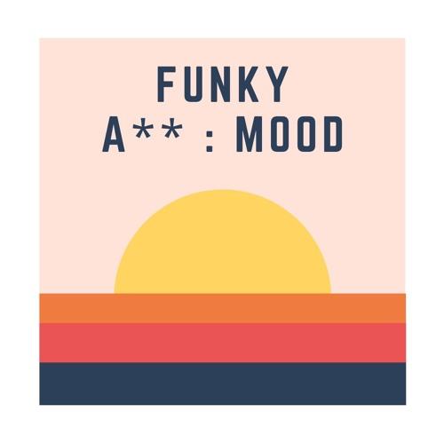 funky a**: mood
