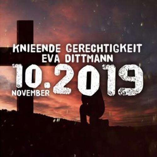 Knieende Gerechtigkeit - Eva Dittmann - 10.11.2019