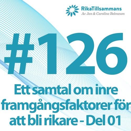 #126 - Ett samtal om inre framgångsfaktorer för att bli rikare och tjäna mer pengar - Del 01