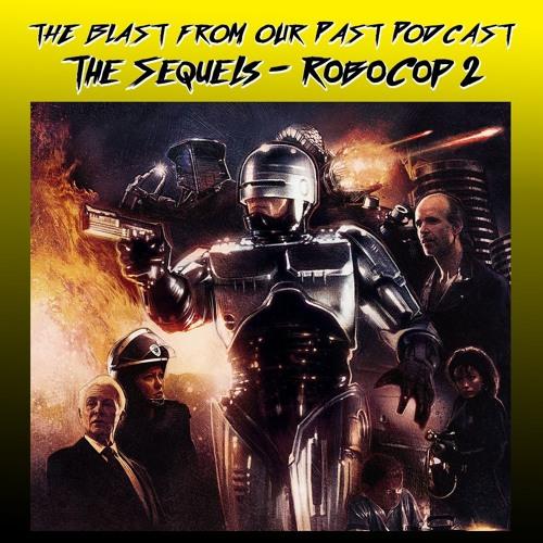 Episode 89: The Sequels - RoboCop 2