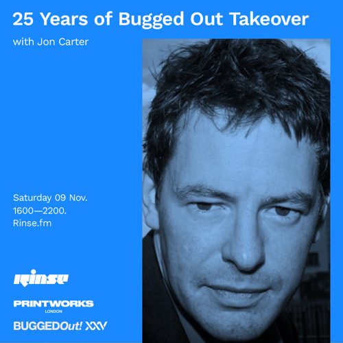 25 Years of Bugged Out Takeover: Jon Carter - 09 November 2019