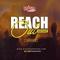 Praisejamzblog 'Reach Out' Mixtape 2019 (Worship)