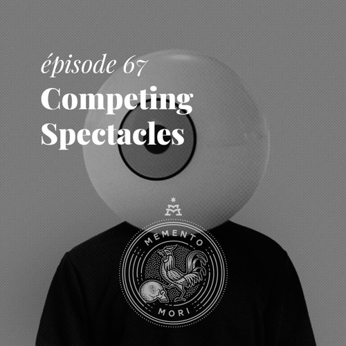 MM67: Competing Spectacles