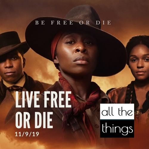 Live Free Or Die || 11/9/2019