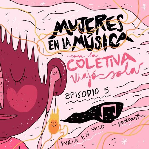 Mujeres en la Música- Colectiva Viajo Sola