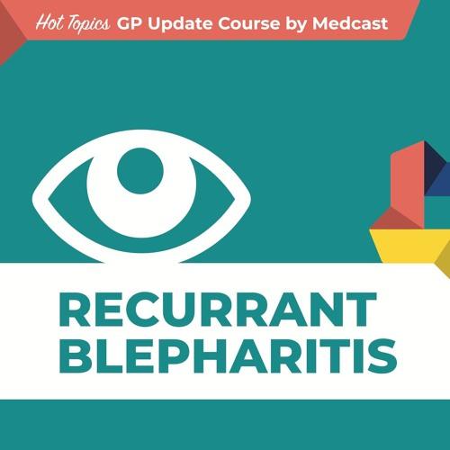 Hot Topics GP Update 1 - Blepharitis