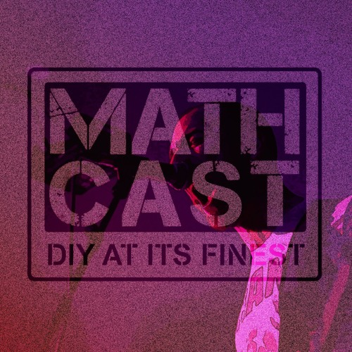 Mathcast Episode 38: 11/7/19 (Interview with Pound)