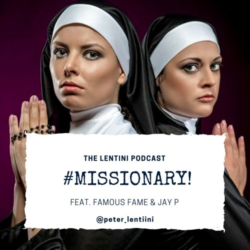 #MISSIONARY! The Lentini Podcast EP.14