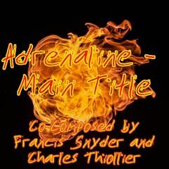Adrenaline Main Title