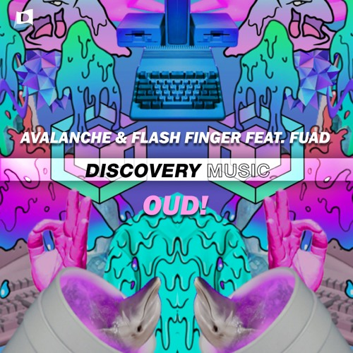 AvAlanche & Flash Finger feat. Fuad - OUD! (Out Now) [Discovery Music]