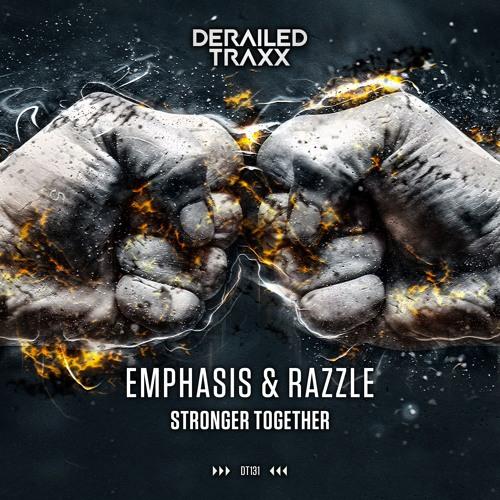Emphasis & Razzle - Stronger Together