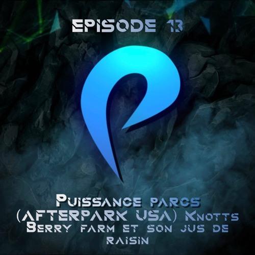 Episode 13 - (AFTERPARK USA) Knotts Berry farm et son jus de raisin
