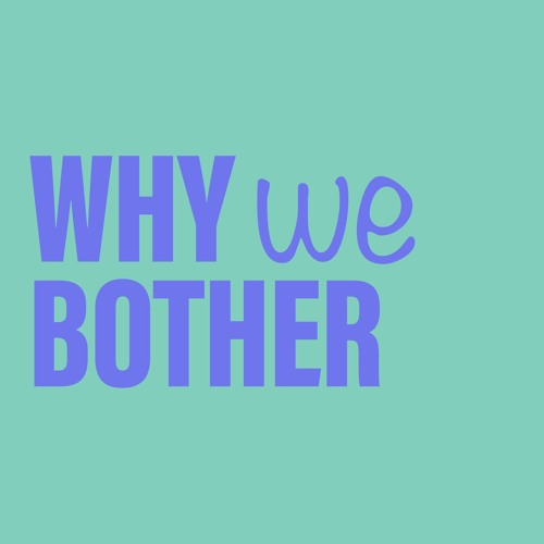 'Why We Bother' / Neville Garland