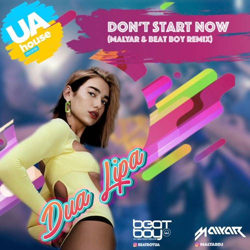 Dua Lipa - Don't Start Now (MalYar & BeatBoy Radio Remix) by MalYar