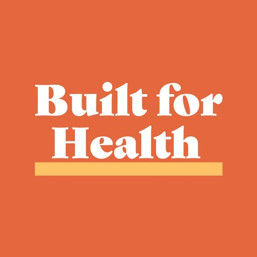 Built for Health: Health at Home