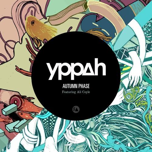Yppah - Autumn Phase (feat. Ali Coyle)