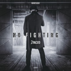2faced - No Fighting (GBR064)