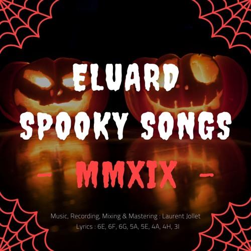 Eluard Spooky Songs 2019