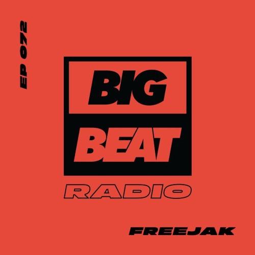 Big Beat Radio: EP #72 - Freejak (In Control Mix)