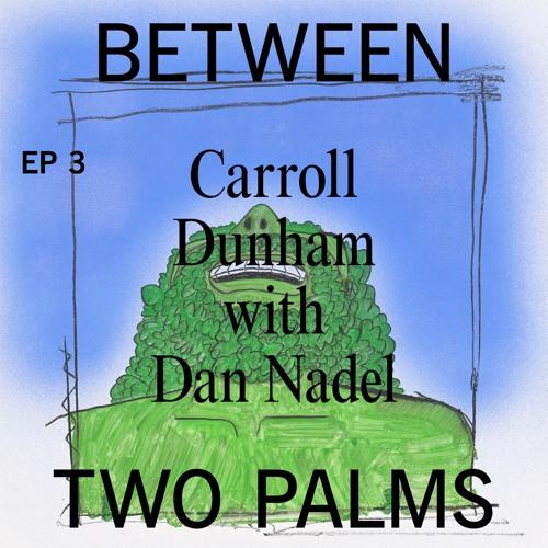 Pt. 3 | The Print Maker | Carroll Dunham + Dan Nadel