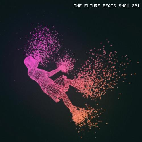 The Future Beats Show Episode 221