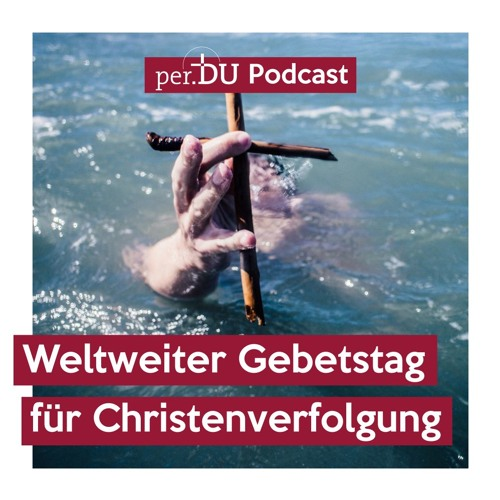 Weltweiter Gebetstag für verfolgte Christen 2019 - Immanuel Grauer