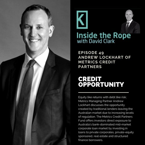 Ep 49: Andrew Lockhart – Credit opportunity